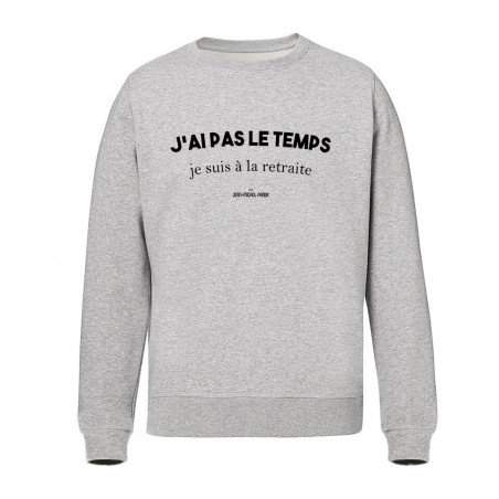 Sweat Unisex - J'ai pas le...