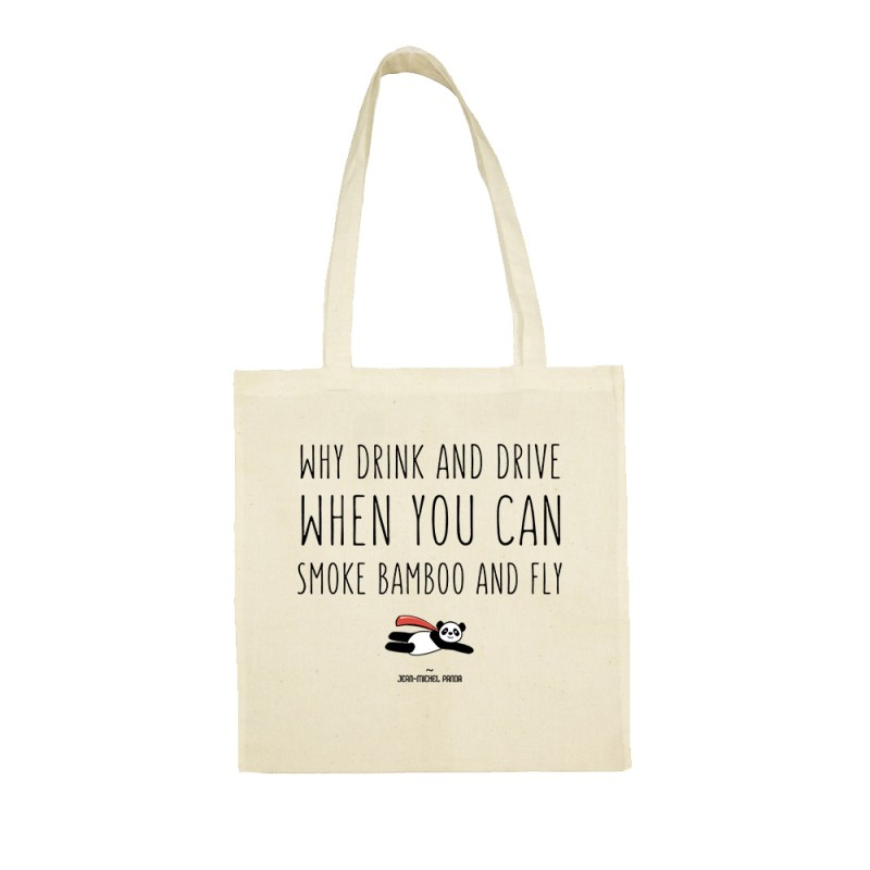 Why drink and drive when you can smoke bamboo and fly - Totebag