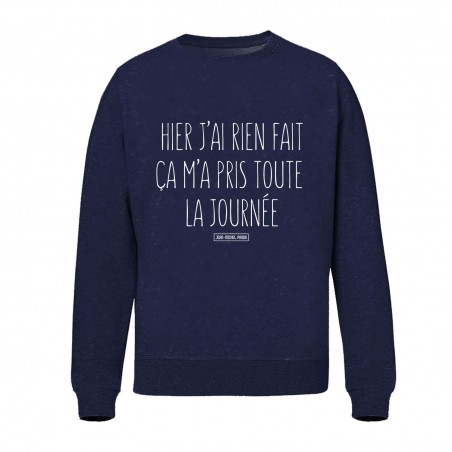 Sweat Unisex - Hier j'ai...