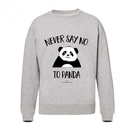 Never say no to panda - Sweat gris
