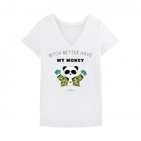 Bitch better have my money Tshirt Femme - Blanc